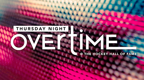 Thursday Night Overtime at the Hockey Hall of Fame