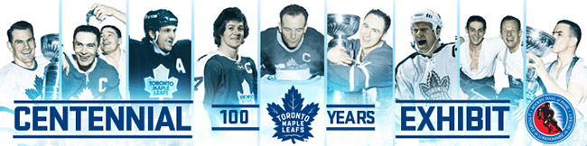 Toronto Maple Leafs Centennial Exhibit
